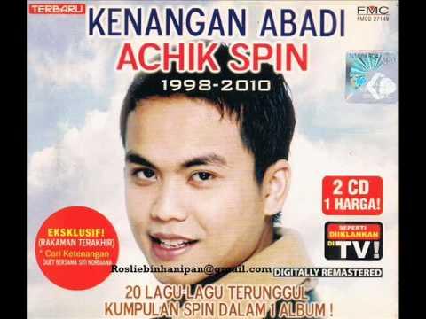 Achik Spin - Insan Ku Sayanag Kini Menghilang (HQ Audio)