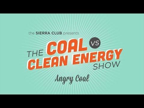 The Coal vs Clean Energy Show: Angry Coal