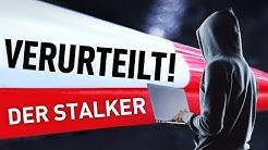 Der Stalker | Verurteilt! - Der Gerichtspodcast