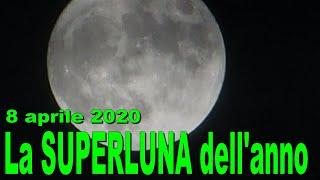 Perché quella dell'8 aprile 2020 è la SUPERLUNA dell'anno