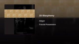 3D Blasphemy