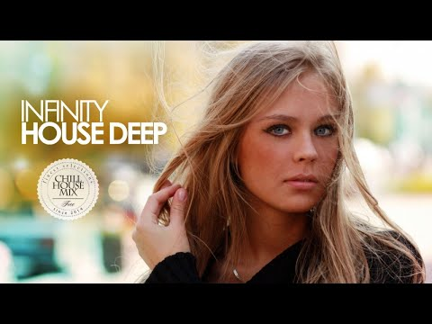 Infinity House Deep 2018 (Best of Deep House Music | Special Winter Chill Out Mix)