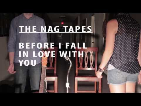 The NAG Tapes - Before I Fall In Love With You