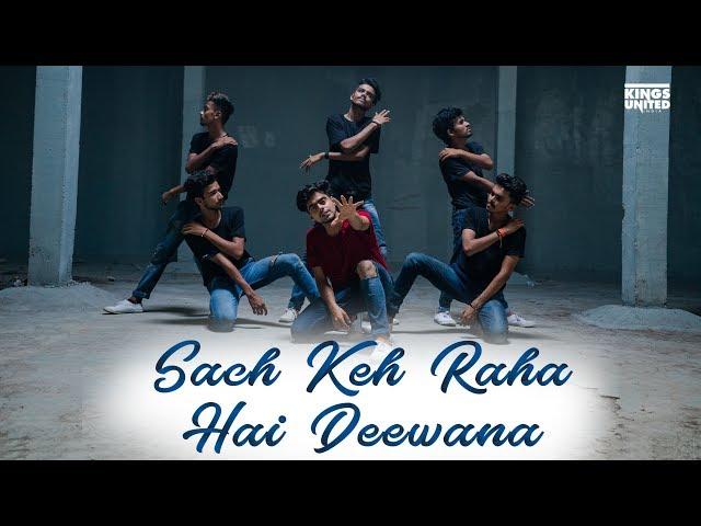 The Kings | Lyrical Dance Choreography | Sach keh Raha Hai Deewana | Avinash X Organic Souls