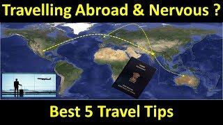 अपनी विदेश यात्रा से पहले इसे अवश्य देखें |Tips For Travelling Abroad – 2019 (First Time Traveler)