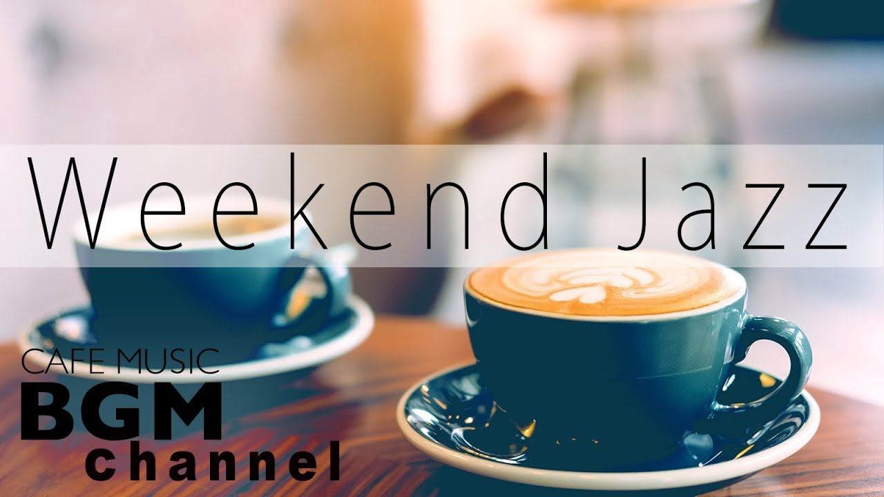 Weekend Jazz — Smooth Jazz Chill Out Lounge Hip Hop