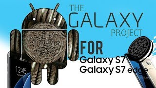 How to Install THE GALAXY PROJECT for S7/S7 Edge (Android Oreo Custom Rom)