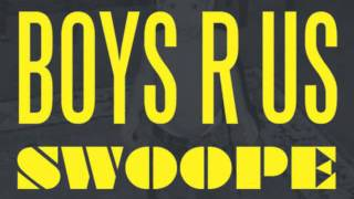 Swoope - Boys R Us