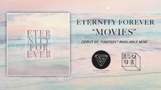 "Video Eternity Forever | ""Movies"" (Official Stream) download MP3, 3GP, MP4, WEBM, AVI, FLV Oktober 2018"