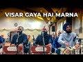 Visar Gaya Hai Marna - Bhai Surdeep Singh Una Sahib Wale