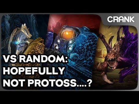 VS Random: Hopefully Not Protoss....? - Crank's StarCraft 2 Variety!