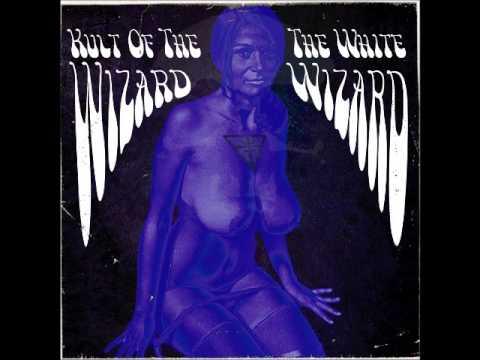 Kult Of The Wizard - The White Wizard (Full Album 2015)