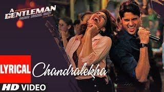 Chandralekha Lyrical | A Gentleman - Sundar, Susheel, Risky | Sidharth | Jacqueline | Sachin-Jigar