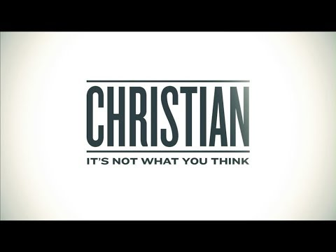 Christian :its not what you think: Week 1