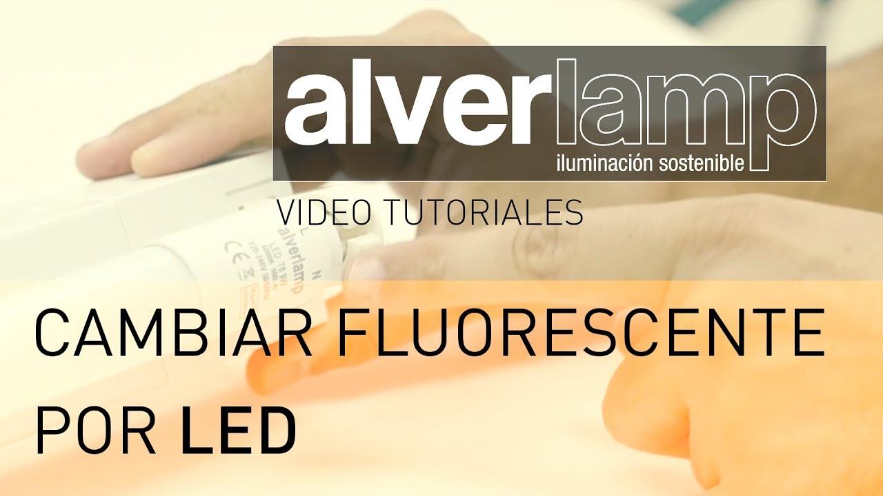 Cambiar fluorescente por tubo de led alverlamp youtube - Cambiar fluorescente por led ...