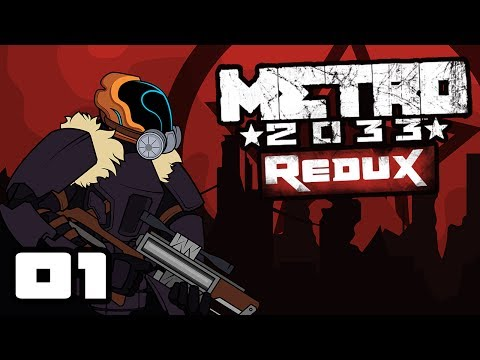 Let's Play Metro 2033: Redux - PC Gameplay Part 1 - The Search For More Vodka [Sponsored Series]