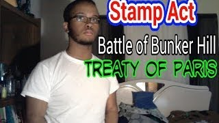 American History: Stamp Act, The Battle of Bunker Hill, and the Treaty of Paris