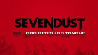 Sevendust - God Bites His Tongue