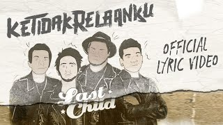 Download Lagu LAST CHILD - KETIDAKRELAANKU (OFFICIAL LYRIC VIDEO)