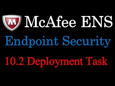 McAfee Endpoint Security 10.2 Deployment Task