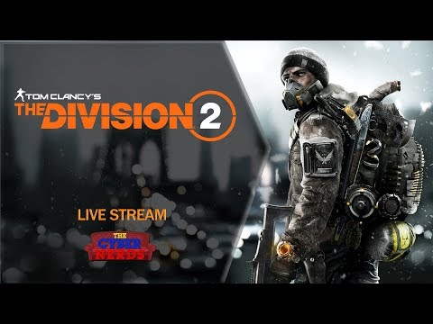 The Division 2 with The Cyber Nerds