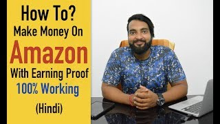 How To Make Money on Amazon With Earning Proof - My Method