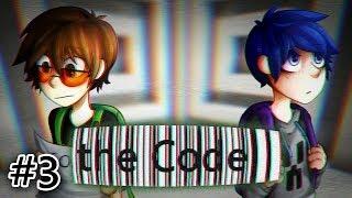 the Code II - Часть 3 -