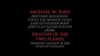 Michael W. Ford presents magickial tools from 'Dragon of the Two Flames' Thumbnail