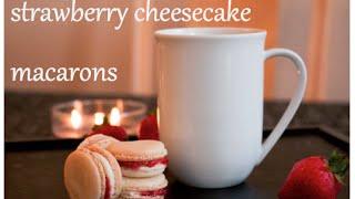Strawberry Cheesecake Macarons