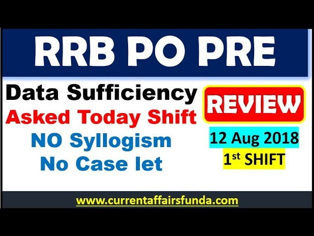 RRB PO 12 Aug 1st Shift Review || Data Sufficiency आया था , No SYllogism, Caselet was there