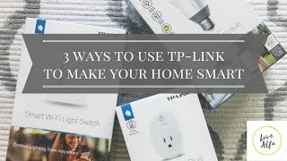 3 ways to use tp link to make your home smart