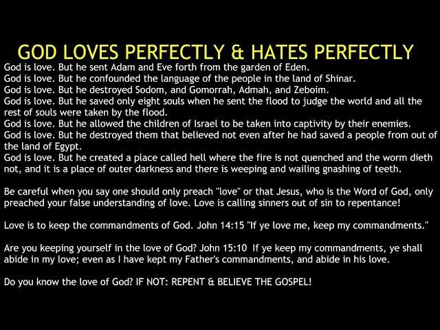 God  (Jesus) Hates? YES! Perfectly.