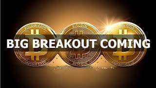 Bitcoin Is Going To Go CRAZY | BIG BREAK OUT COMING SOON