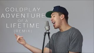 Coldplay Ft. Austin Awake - Adventure Of A Lifetime