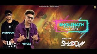 Bam Bam Bhole Bholenath Shivratri Special Viruss Dj Shadow Acme Muzic 2019