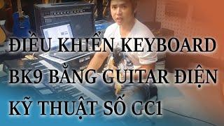 Điều khiển keyboard BK9 bằng Guitar điện kỹ thuật số GC1