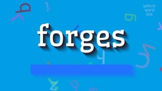 """How to say """"forges""""! (High Quality Voices)"""