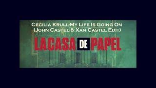 Baixar La Casa de Papel~Cecilia Krull-My Life Is Going On(John Castel & Xan Castel Edit)