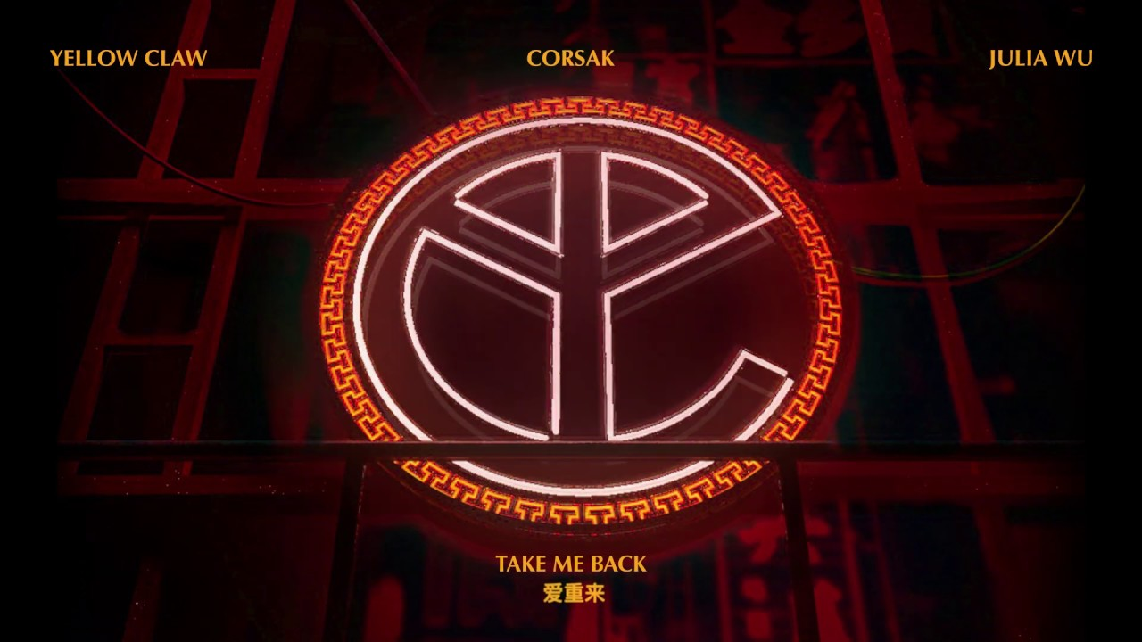 Arti Terjemahan Lirik Lagu Yellow Claw, CORSAK & Julia Wu - Take Me Back