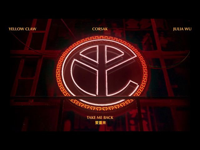 Yellow Claw, CORSAK & Julia Wu - Take Me Back (Audio)