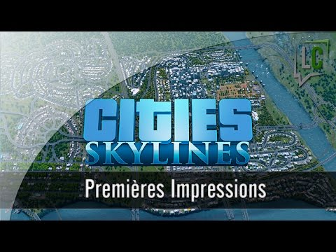 [FR] Impressions - Cities Skylines