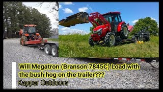 Will Mega Tron (Branson) Tractor fit on the trailer with the Bush Hog??