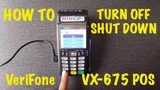 How to Shut down/ Turn Off VeriFone VX-675 POS Machine