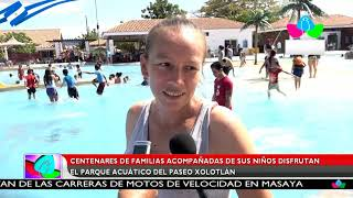 Centenares de familias acompañadas de sus niños disfrutan el Parque Acuático del Paseo Xolotlán