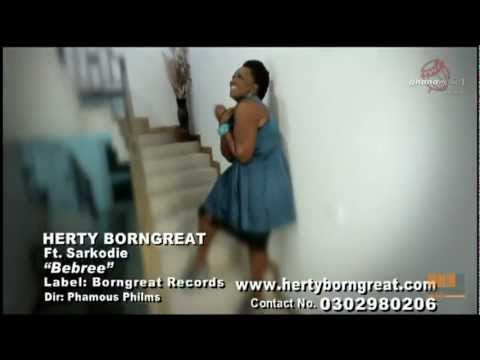 Herty Borngreat - Bebree ft. Sarkodie | Ghana Music