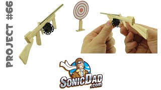 The Sonic Micro Tommy Rubber Band Gun: Project #66