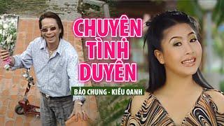 CHUYỆN TÌNH DUYÊN - Bảo Chung ft. Kiều Oanh