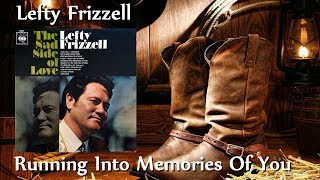Lefty Frizzell - Running Into Memories Of You YouTube Videos