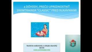 4 dovody preco uprednostnit SWIMTRAINER Classic pred rukavnikmi(Viac informacii najdete na: www.swimtrainer.info SWIMTRAINER