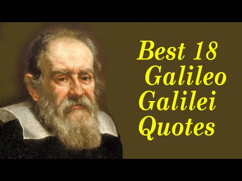 Best 18 Galileo Galilei Quotes || The Famous Italian astronomer